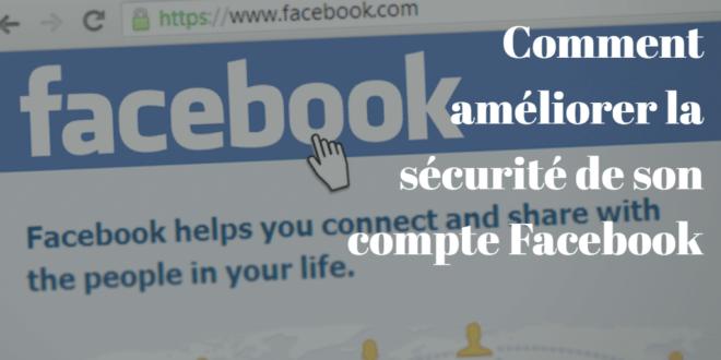 Comment améliorer la sécurité de son compte Facebook